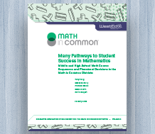 News: Many Pathways to Student Success in Mathematics: Middle and High School Math Course Sequences and Placement Decisions in the Math in Common Districts