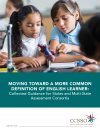 Cover for Moving Toward a More Common Definition of English Learner: Collected Guidance for States and Multi-State Assessment Consortia
