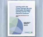 Cover Learning Math with Curious George: PBS KIDS Transmedia and Digital Learning Games in the Preschool Classroom