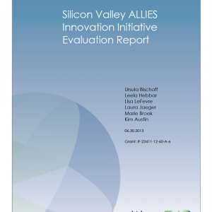 Cover for Silicon Valley ALLIES Innovation Initiative Evaluation Report