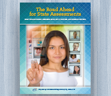 Cover The Road Ahead for State Assessments: What the Assessment Consortia Built, Why It Matters, and Emerging Options