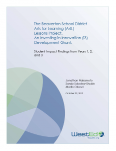 Cover The Beaverton School District Arts for Learning (A4L) Lessons Project, An Investing in Innovation (i3) Development Grant