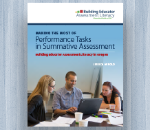 Cover Making the Most of Performance Tasks in Summative Assessment — Building Educator Assessment Literacy i