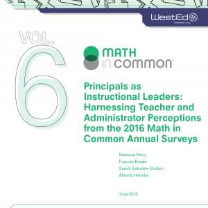Cover Principals as Instructional Leaders: Harnessing Teacher and Administrator Perceptions from the 2016 Math in Common Annual Surveys