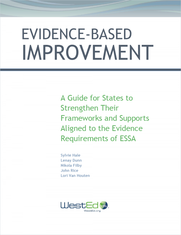 Cover for Evidence-Based Improvement: A Guide for States to Strengthen Their Frameworks and Supports Aligned to the Evidence Requirements of ESSA