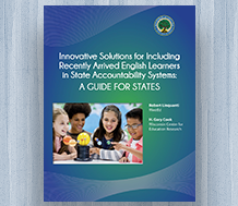 Cover Innovative Solutions for Including Recently Arrived English Learners in State Accountability Systems: A Guide for States
