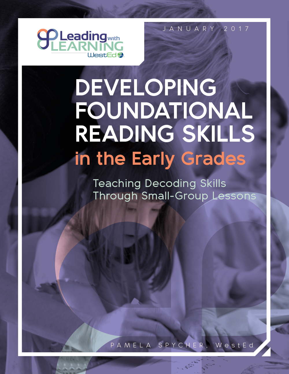 Developing Foundational Reading Skills in the Early Grades: Teaching Decoding Skills Through Small-Group Lessons