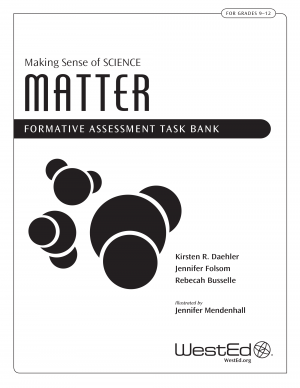 Making Sense of Science: Matter Formative Assessment Task Bank, Second Edition