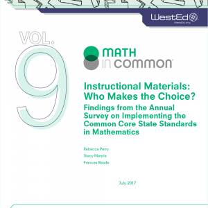 Instructional Materials: Who Makes the Choice? Findings from the Annual Survey on Implementing the Common Core State Standards in Mathematics