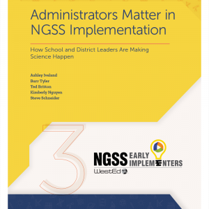 Administrators Matter in NGSS Implementation: How School and District Leaders Are Making Science Happen