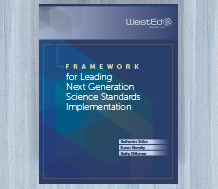 Framework for Leading Next Generation Science Standards Implementation