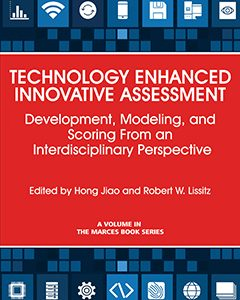 Technology-Enhanced Innovative Assessment: Development, Modeling, and Scoring from an Interdisciplinary Perspective