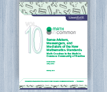 Sense-Makers, Messengers, and Mediators of the New Mathematics Standards: Math Coaches in the Math in Common Community of Practice