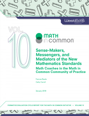 Sense-Makers, Messengers, and Mediators of the New Mathematics Standards Math Coaches in the Math in Common Community of Practice