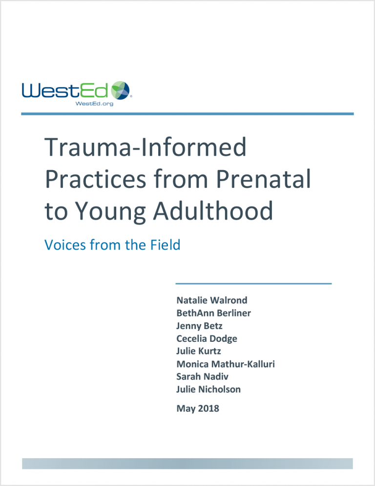 Trauma-Informed Practices from Prenatal to Young Adulthood: Voices from the Field