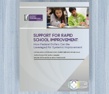 Support for Rapid School Improvement: How Federal Dollars Can Be Leveraged for Systemic Improvement