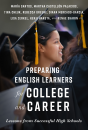 Preparing English Learners for College and Career: Lessons from Successful High Schools