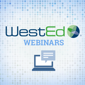 WestEd Webinars Graphic