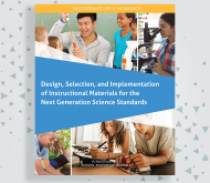 Design, Selection, and Implementation of Instructional Materials for the Next Generation Science Standards: Proceedings of a Workshop