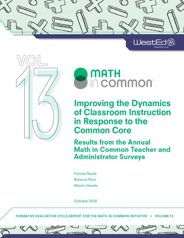 Math in Common #13: Improving the Dynamics of Classroom Instruction in Response to the Common Core -- Results from the Annual Math in Common Teacher and Administrator Surveys