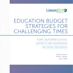 Education Budget Strategies for Challenging Times: How California School Districts Are Addressing the Silent Recession