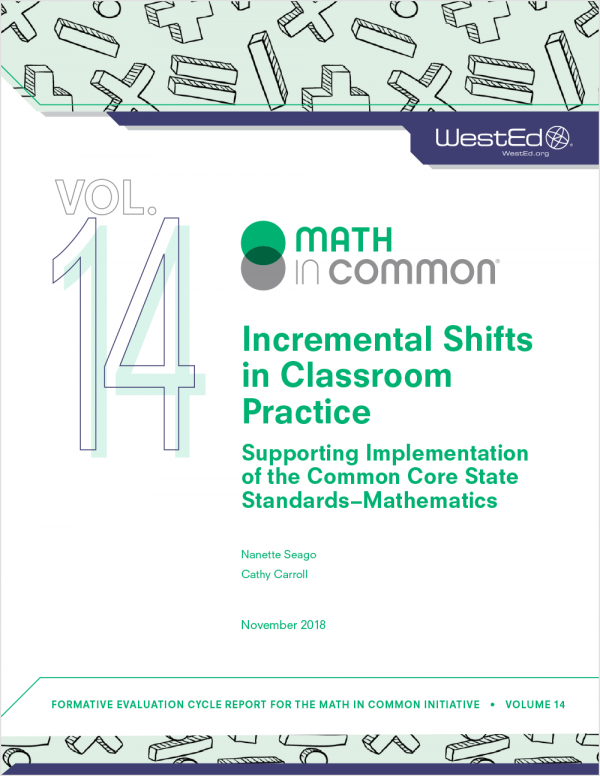 Math in Common #14, Incremental Shifts in Classroom Practice: Supporting Implementation of the Common Core State Standards - Mathematics