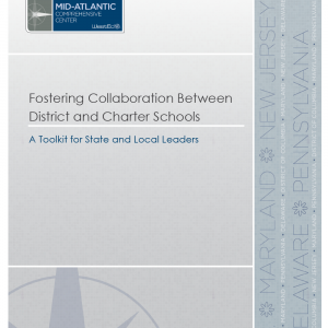 Fostering Collaboration Between District and Charter Schools: A Toolkit for State and Local Leaders