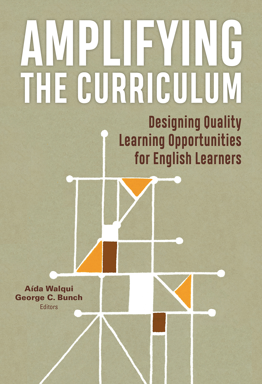 Amplifying the Curriculum: Designing Quality Learning Opportunities for English Learners