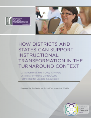 How Districts and States Can Support Instructional Transformation In the Turnaround Context