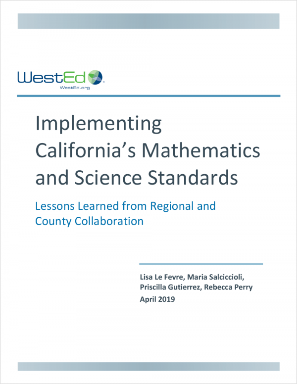 Implementing California's Mathematics and Science Standards: Lessons Learned From Regional and County Collaboration