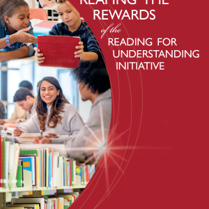 Reaping the Rewards of the Reading for Understanding Initiative