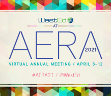 Join WestEd at the 2021 AERA Virtual Annual Meeting