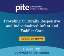 Providing Culturally Responsive and Individualized Infant and Toddler Care