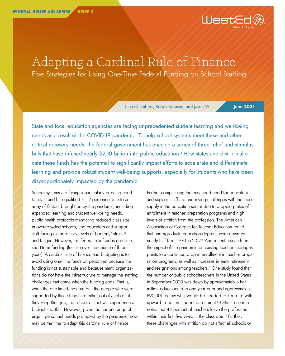FEDERAL RELIEF AID SERIES BRIEF 2: Adapting a Cardinal Rule of Finance Five Strategies for Using One-Time Federal Funding on School Staffing
