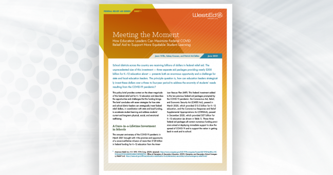 FEDERAL RELIEF AID SERIES BRIEF 1: Meeting the Moment How Education Leaders Can Maximize Federal COVID Relief Aid to Support More Equitable Student Learning