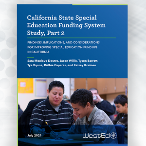 California State Special Education Funding System Study, Part 2: Findings, Implication, and Considerations for Improving Special Education Funding in California