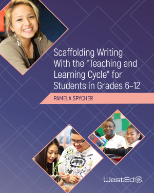 """Scaffolding Writing With the """"Teaching and Learning Cycle"""" for Students in Grades 6-12"""