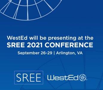 WestEd will be presenting at the SREE 2021 Conference: September 26-29 | Arlington, VA