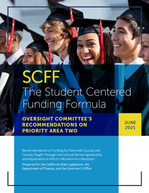 SCFF The Student Centered Funding Formula: Oversight Committee's Recommendations on Priority Area Two