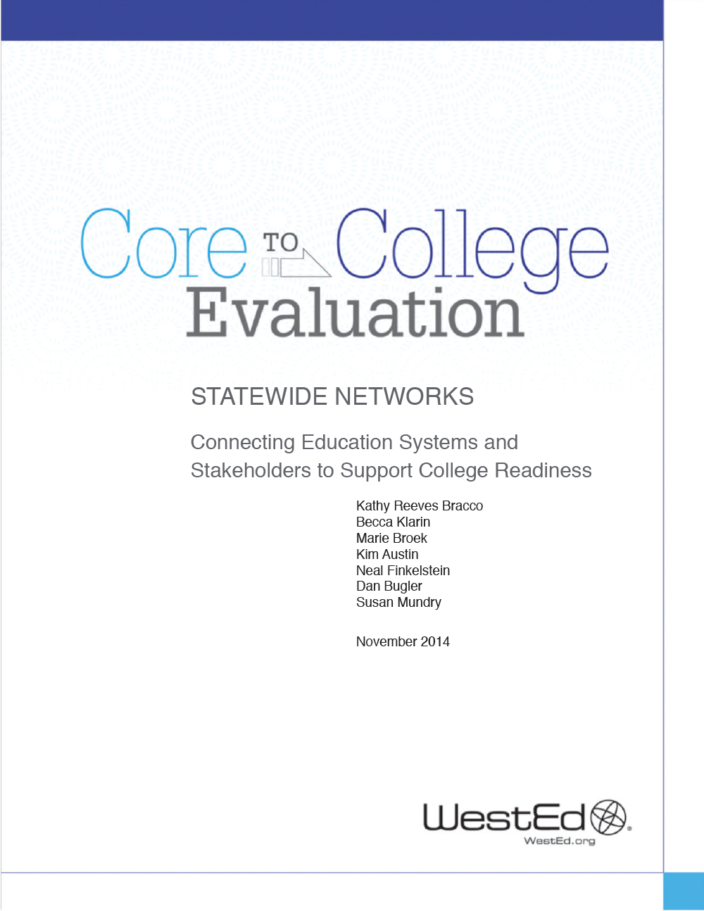 Cover image of Core to College Evaluation: Statewide Networks Connecting Education Systems and Stakeholders to Support College Readiness