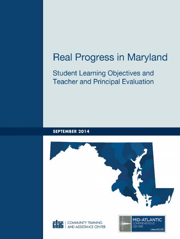 Cover image for Real Progress in Maryland: Student Learning Objectives and Teacher and Principal Evaluation