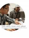 Cover of The Ones That Got Away: Why Completing a College Degree is Not the Only Way to Succeed