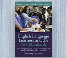 News: cover image for English Language Learners and the New Standards: Developing Language, Content Knowledge, and Analytical Practices in the Classroom