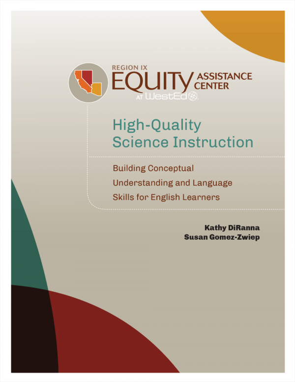 Cover graphic of High‑Quality Science Instruction: Building Conceptual Understanding and Language Skills for English Learners
