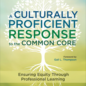 Cover image for A Culturally Proficient Response to the Common Core