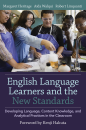 Cover graphic for English Language Learners and the New Standards: Developing Language, Content Knowledge, and Analytical Practices in the Classroom