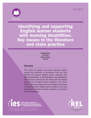 Cover for Identifying and Supporting English Learner Students with Learning Disabilities: Key Issues in the Literature and State Practice