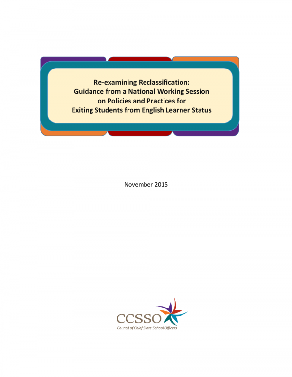 Cover for Re-examining Reclassification: Guidance from a National Working Session on Policies and Practices for Exiting Students from English Learner Status