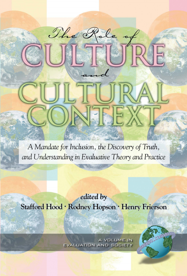 Cover image for The Role of Culture and Cultural Context in Evaluation: A Mandate for Inclusion, the Discovery of Truth and Understanding